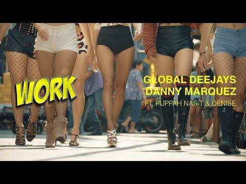 Песня Global Deejays & Danny Marquez feat. Puppah Nas-T & Denise - Work (Short Edit) - НАСТРОЙСЯ НА ЛЕТО 2016 скачать mp3 и слушать онлайн