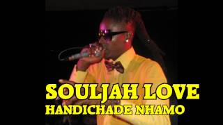 SOULJAH LOVE Handichade nhamo FULL TRACK