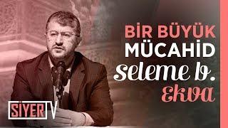 Bir Büyük Mücahid: Seleme b. Ekva | Muhammed Emin Yıldırım (Ankara 2. Prg)