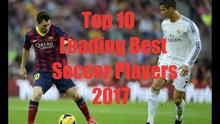 Top 10 Best Footballers in the world 2017