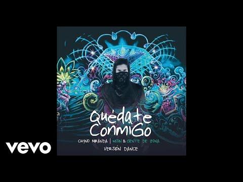 Chyno Miranda, Wisin, Gente De Zona – Quédate Conmigo (Versión Dance/ Audio)
