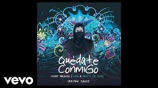 Chyno Miranda, Wisin, Gente De Zona - Quédate Conmigo (Versión Dance/ Audio)