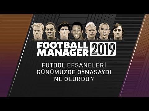 FM 2019 | Efsane Futbolcular Günümüzde Oynasaydı Ne Olurdu ?