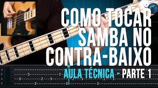 Como Tocar Samba no Contra-Baixo Parte 1/2 (aula técnica)