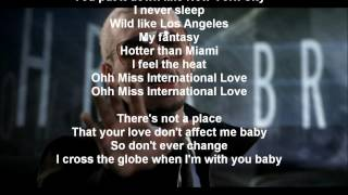 Pitbull Feat. Chris Brown International love Lyrics.mp3