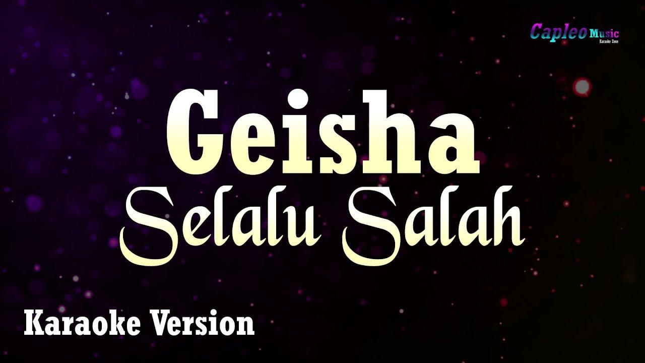 Geisha - Selalu Salah (Karaoke Version)