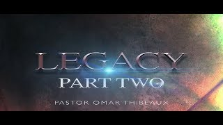 Video Legacy Of Faith - Pastor Omar Thibeaux download MP3, 3GP, MP4, WEBM, AVI, FLV Agustus 2017