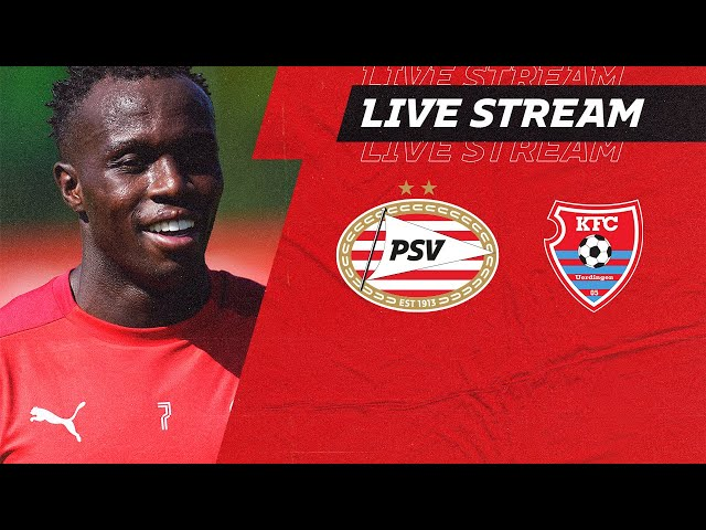 LIVE | PSV - KFC Uerdingen 05 (Friendly)