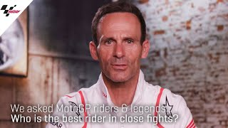 Who is the best rider in close fights? | We asked MotoGP riders & legends...