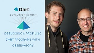 Debugging and Profiling Dart Programs with Observatory (Dart Developer Summit 2015)
