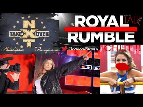 [Wrestling Talk Show] REVIEW WWE Royal Rumble 2018 + NXT TakeOver avec Degueste & Devin King