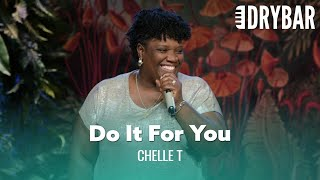 Mothers Need To Do Things For Themselves. Chelle T.