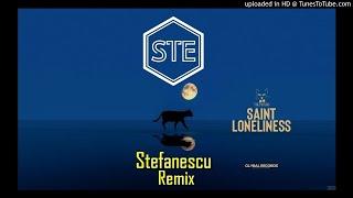 The Motans feat. Marea Neagra - Saint Loneliness Stefanescu Remix