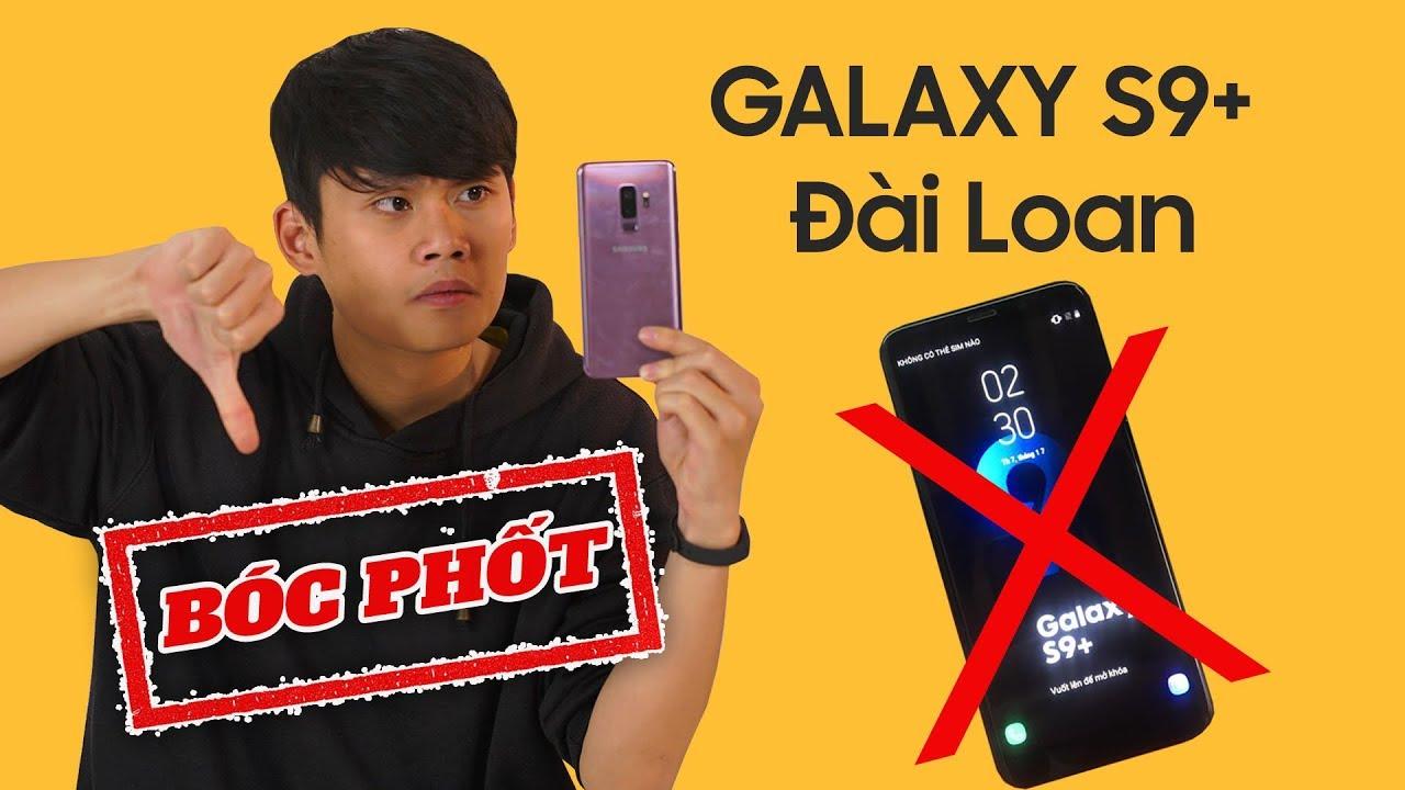 """BÓC PHỐT"" GALAXY S9+ FAKE ĐÀI LOAN!! – X File (Ep. 3)"