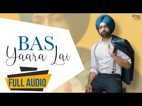 Bas Yaara Lai Audio Song | Tarsem Jassar | Latest Punjabi Songs 2016 | Vehli Janta Records