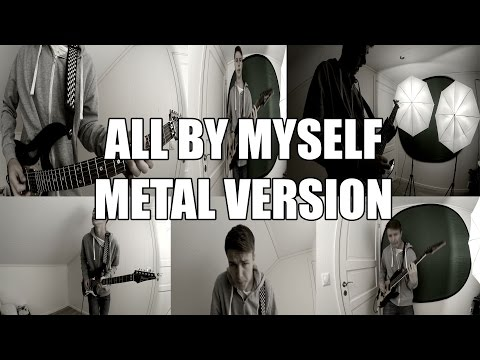 All By Myself  Metal Version