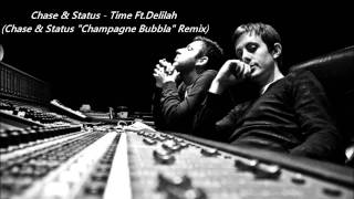"Chase & Status - Time Ft. Delilah (Chase & Status ""Champagne Bubbler""  Remix) [Radio 1 Rip 12.03.11]"