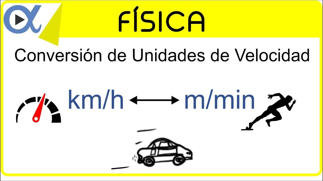 CONVERSIÓN DE UNIDADES DE VELOCIDAD: km/h a m/min y m/min a km/h ...
