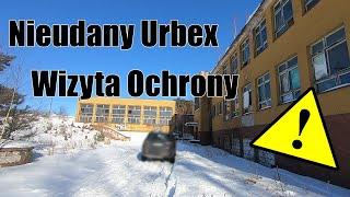 Nieudany urbex opuszczonej szkoły: OCHRONA