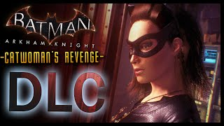 Batman Arkham Knight: DLC Catwoman