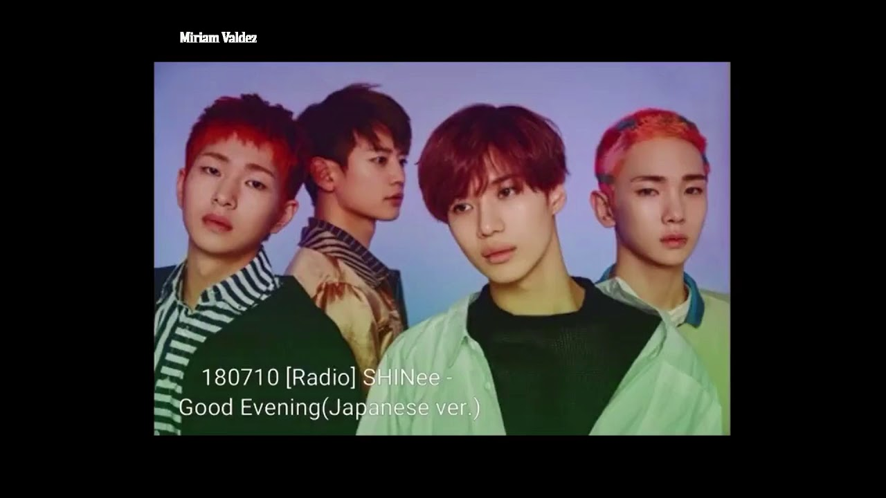 ❀ ✿ SHINee - Good Evening [Ver Japanese] ❀ ✿