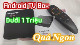Mở Hộp Android TV Box Magicsee N5 Max Dưới 1 Triệu Đồng