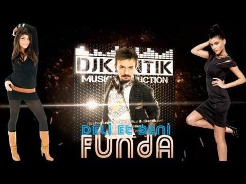Dj Kantik Ft  Funda   Deli et beni  - (Original Club Mix)