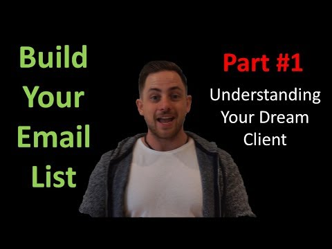 Build Your Email List Part 1 Understanding Your Dream Client