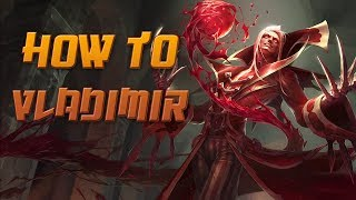 How to Vladimir - A Detailed League of Legends Guide