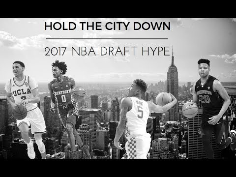 HOLD DOWN THE CITY: 2017 NBA Draft Hype Video (HD)