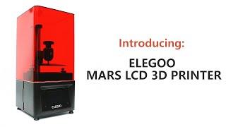 Introducing: ELEGOO MARS LCD 3D Printer