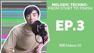 Melodic Techno From Start To Finish - Ableton Live 10 Tutorial (Episode 3)