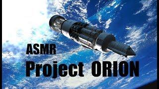 ASMR - Interplanetary Travel: Project Orion