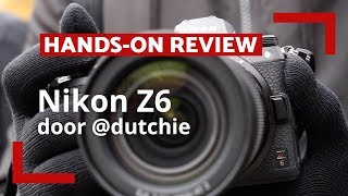 Nikon Z6 - Hands-On Review - CameraNU.nl