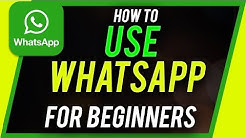 How to Use Whatsapp - 2020 Beginner's Guide