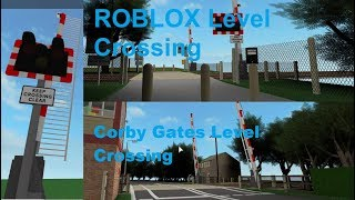 ROBLOX Corby Gates Level Crossing