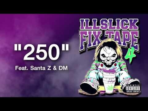 """ILLSLICK - """" 250 """" Feat. Santa Z (K-Town) & DM (Thaiblood) + Lyrics"""