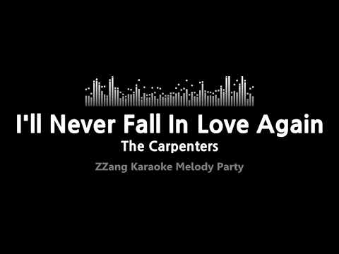 The Carpenters-I'll Never Fall In Love Again (Melody) [ZZang KARAOKE]