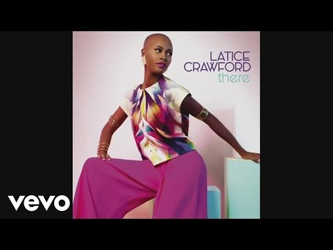 Latice Crawford - There (Audio)