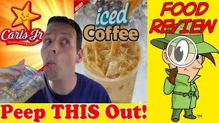 Carl's Jr.® Iced Coffee Review! Peep THIS Out!