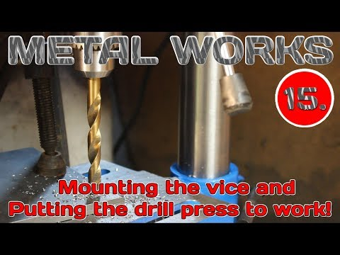 Mounting the vice and putting the drill press to work! Metal works Ep.15