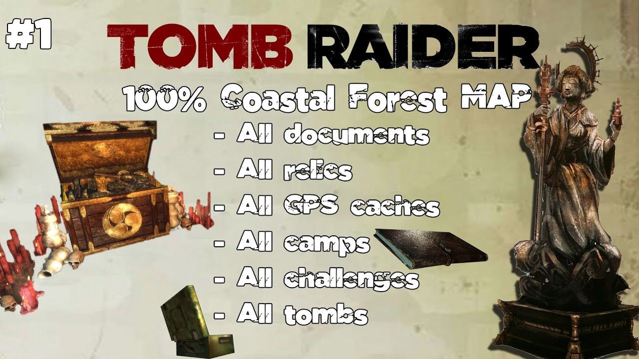 1 - Tomb Raider 2013: Coastal Forest - Collectibles Guide | 100% MAP ...