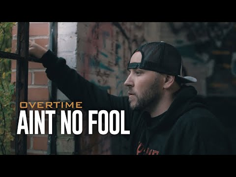 """OverTime """"Aint No Fool"""" Official Video"""