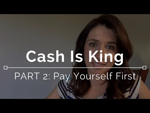 Cash Is King: Part 2 - Pay Yourself First