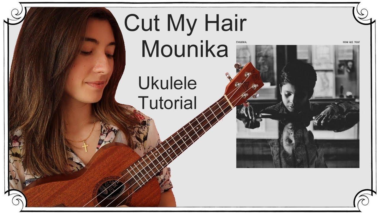 Cut My Hair, Mounika  Ukulele Tutorial