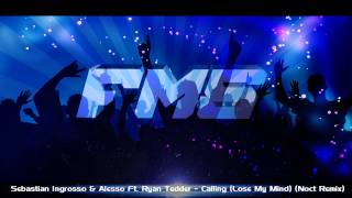 Sebastian Ingrosso & Alesso Ft. Ryan Tedder - Calling (Lose My Mind) (Noct Remix)