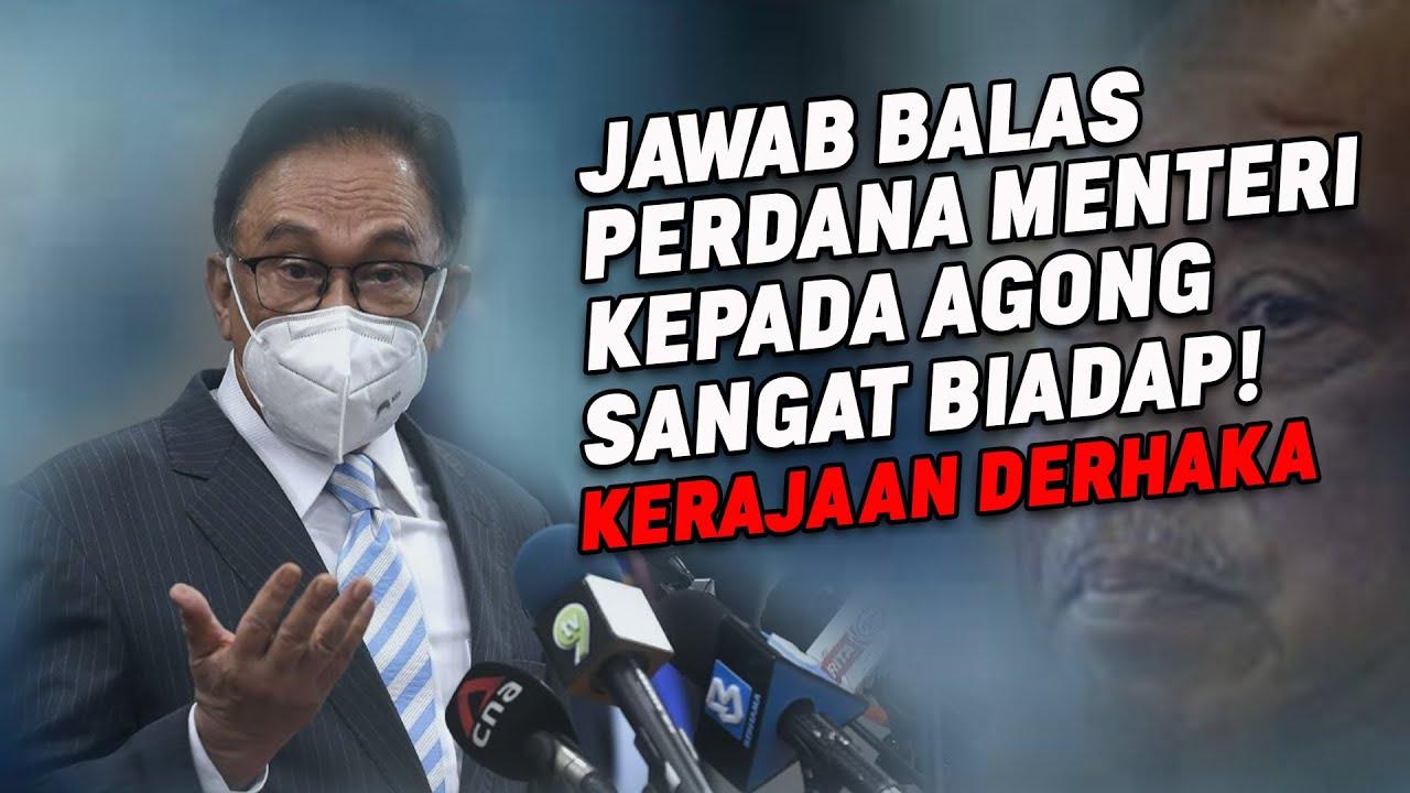 KERAJAAN DERHAKA: Jawab Balas Perdana Menteri Kepada Agong Sangat Biadap!