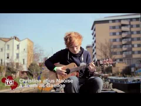 """""""A Team"""" le Ed Sheeran as Gaeilge - á chasadh ag Cristina Cullen"""