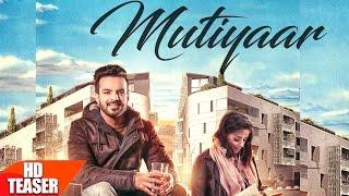 Mutiyaar | Teaser | Happy Raikoti | Parmish Verma | Releasing On 25th Feb | Speed Records