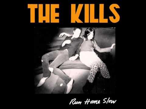 The Kills - Run Home Slow